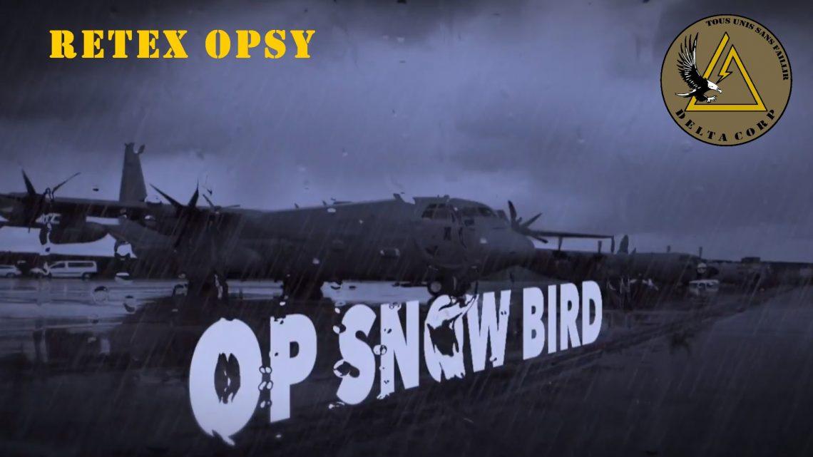 Opération Snow Bird – 13 mai 2018